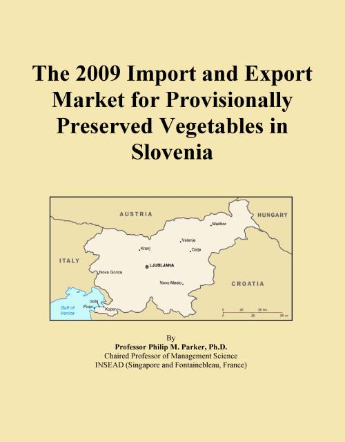 The 2009 Import and Export Market for Provisionally Preserved Vegetables in Slovenia - Product Image