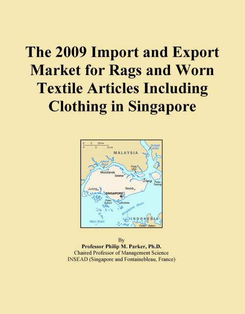 The 2009 Import and Export Market for Rags and Worn Textile Articles Including Clothing in Singapore - Product Image