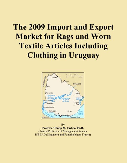 The 2009 Import and Export Market for Rags and Worn Textile Articles Including Clothing in Uruguay - Product Image