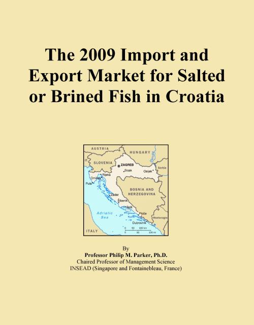 The 2009 Import and Export Market for Salted or Brined Fish in Croatia - Product Image