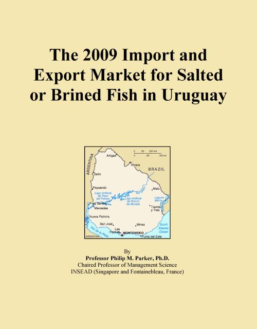 The 2009 Import and Export Market for Salted or Brined Fish in Uruguay - Product Image