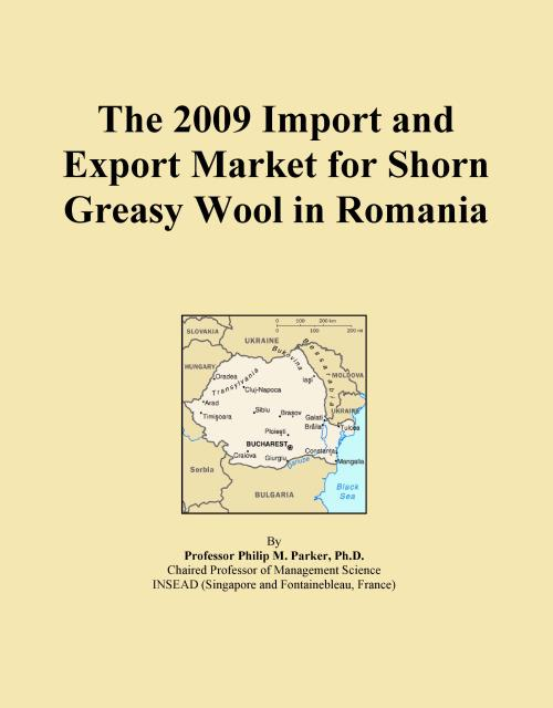 The 2009 Import and Export Market for Shorn Greasy Wool in Romania - Product Image