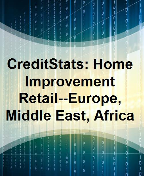 CreditStats: Home Improvement Retail--Europe, Middle East, Africa - Product Image