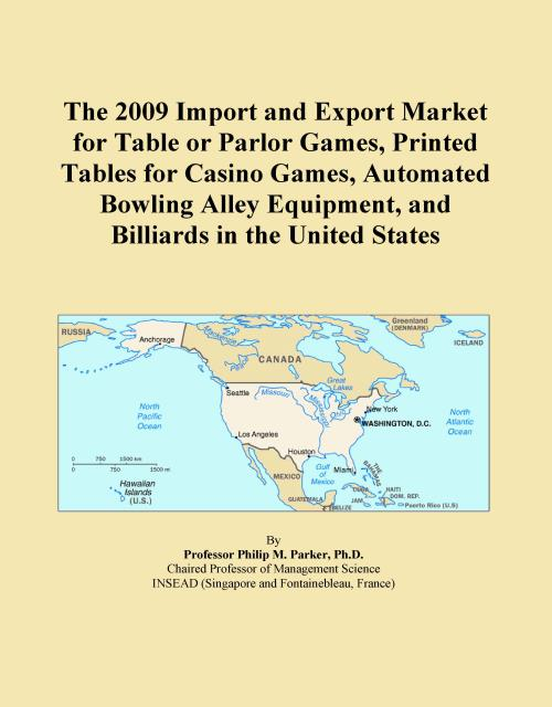 The 2009 Import and Export Market for Table or Parlor Games, Printed Tables for Casino Games, Automated Bowling Alley Equipment, and Billiards in the United States - Product Image