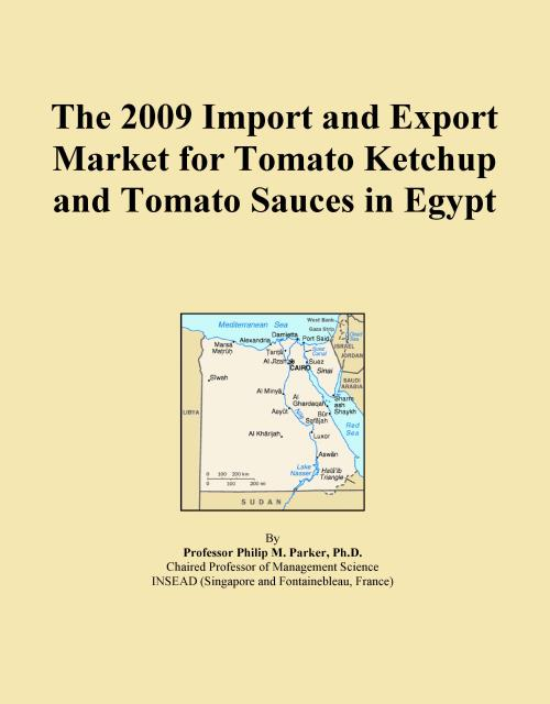 The 2009 Import and Export Market for Tomato Ketchup and Tomato Sauces in Egypt - Product Image