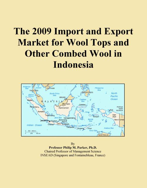 The 2009 Import and Export Market for Wool Tops and Other Combed Wool in Indonesia - Product Image