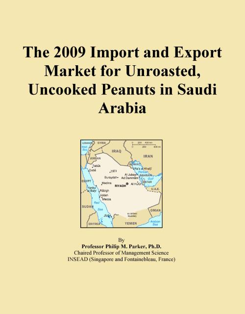 The 2009 Import and Export Market for Unroasted, Uncooked Peanuts in Saudi Arabia - Product Image