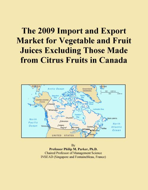 The 2009 Import and Export Market for Vegetable and Fruit Juices Excluding Those Made from Citrus Fruits in Canada - Product Image