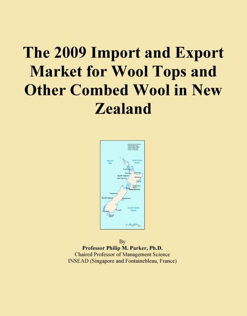 The 2009 Import and Export Market for Wool Tops and Other Combed Wool in New Zealand - Product Image