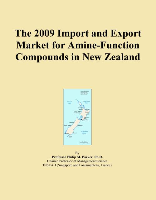The 2009 Import and Export Market for Amine-Function Compounds in New Zealand - Product Image