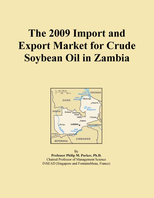 The 2009 Import and Export Market for Crude Soybean Oil in Zambia - Product Image