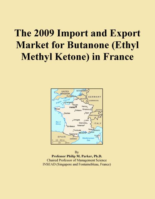 The 2009 Import and Export Market for Butanone (Ethyl Methyl Ketone) in France - Product Image