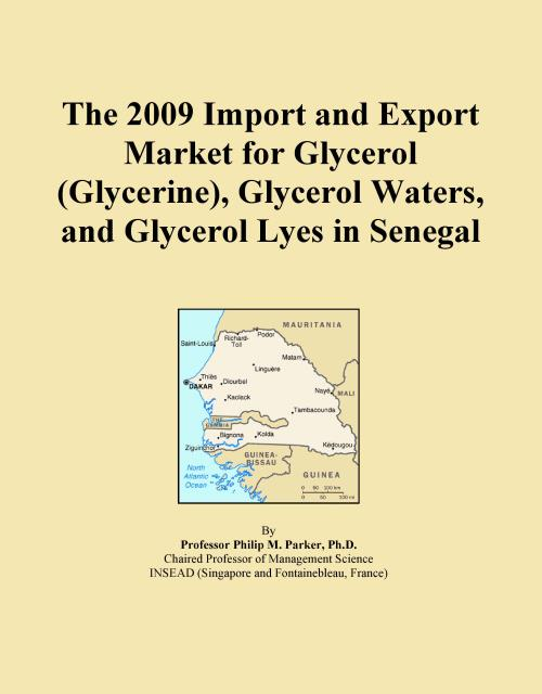 The 2009 Import and Export Market for Glycerol (Glycerine), Glycerol Waters, and Glycerol Lyes in Senegal - Product Image