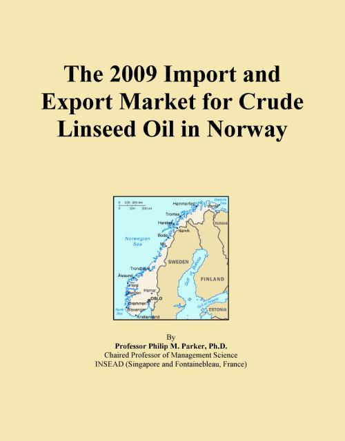 The 2009 Import and Export Market for Crude Linseed Oil in Norway - Product Image