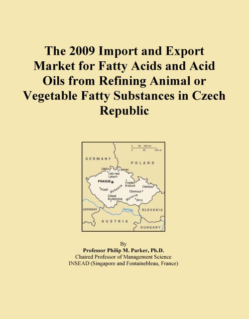 The 2009 Import and Export Market for Fatty Acids and Acid Oils from Refining Animal or Vegetable Fatty Substances in Czech Republic - Product Image