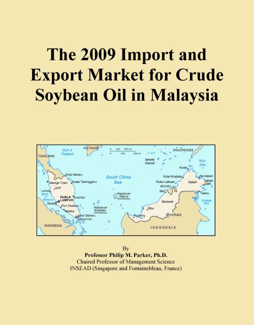 The 2009 Import and Export Market for Crude Soybean Oil in Malaysia - Product Image