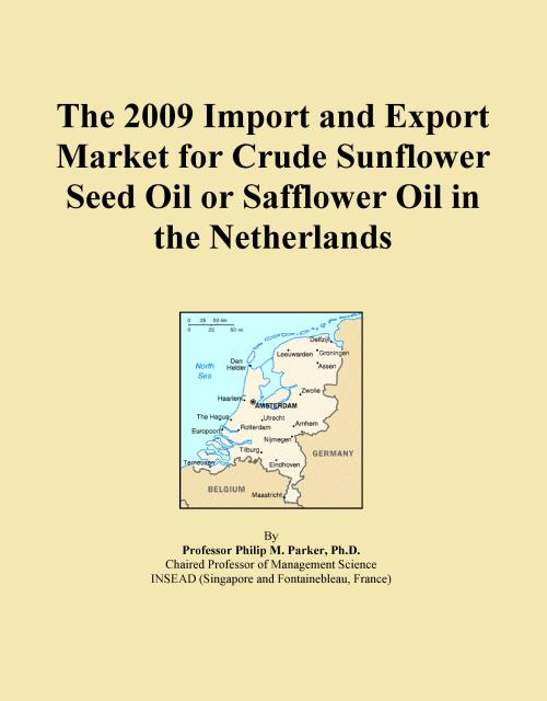 The 2009 Import and Export Market for Crude Sunflower Seed Oil or Safflower Oil in the Netherlands - Product Image