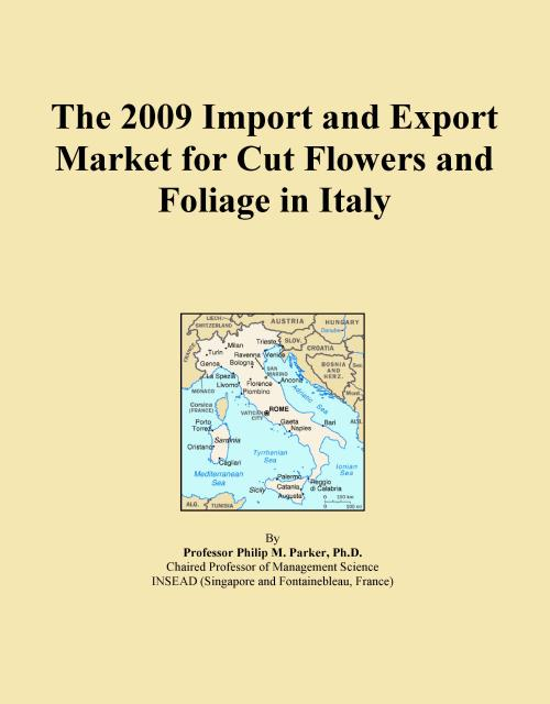 The 2009 Import and Export Market for Cut Flowers and Foliage in Italy - Product Image