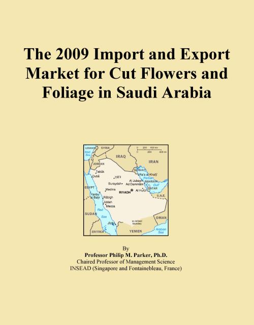 The 2009 Import and Export Market for Cut Flowers and Foliage in Saudi Arabia - Product Image