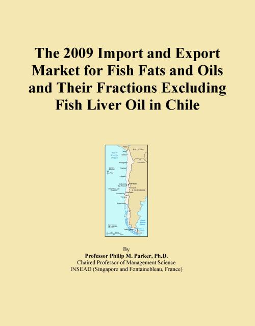 The 2009 Import and Export Market for Fish Fats and Oils and Their Fractions Excluding Fish Liver Oil in Chile - Product Image