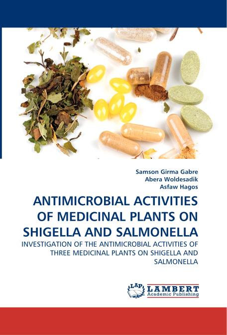 ANTIMICROBIAL ACTIVITIES OF MEDICINAL PLANTS ON SHIGELLA AND SALMONELLA. Edition No. 1 - Product Image