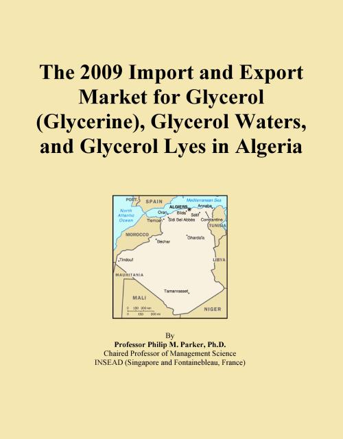 The 2009 Import and Export Market for Glycerol (Glycerine), Glycerol Waters, and Glycerol Lyes in Algeria - Product Image