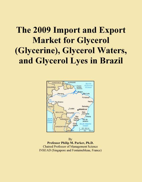 The 2009 Import and Export Market for Glycerol (Glycerine), Glycerol Waters, and Glycerol Lyes in Brazil - Product Image