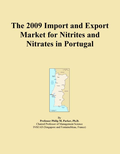 The 2009 Import and Export Market for Nitrites and Nitrates in Portugal - Product Image