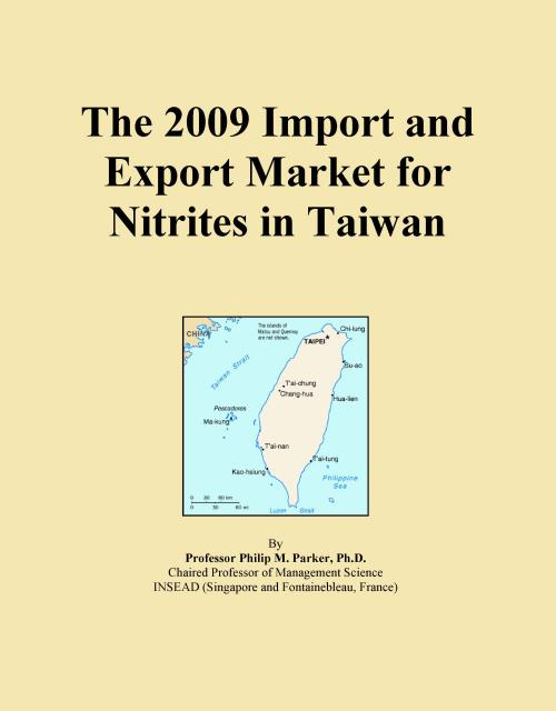The 2009 Import and Export Market for Nitrites in Taiwan - Product Image