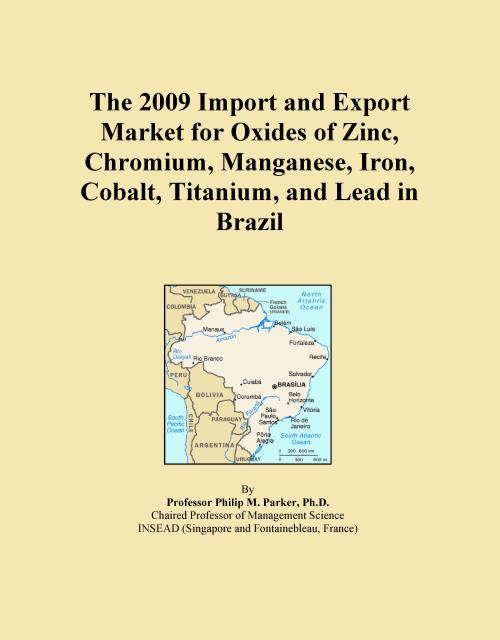 The 2009 Import and Export Market for Oxides of Zinc, Chromium, Manganese, Iron, Cobalt, Titanium, and Lead in Brazil - Product Image