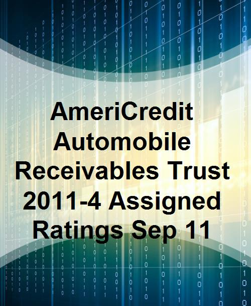 AmeriCredit Automobile Receivables Trust 2011-4 Assigned Ratings Sep 11 - Product Image
