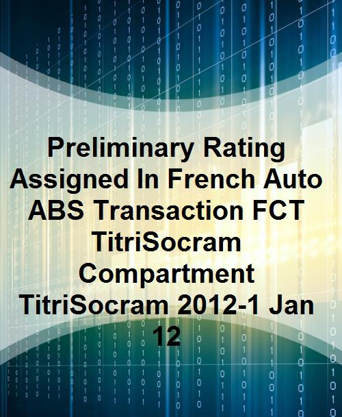 Preliminary Rating Assigned In French Auto ABS Transaction FCT TitriSocram Compartment TitriSocram 2012-1 Jan 12 - Product Image