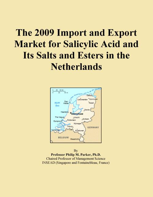 The 2009 Import and Export Market for Salicylic Acid and Its Salts and Esters in the Netherlands - Product Image