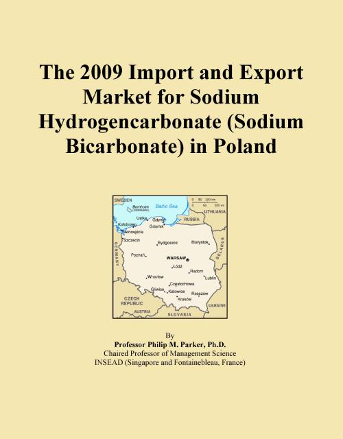 The 2009 Import and Export Market for Sodium Hydrogencarbonate (Sodium Bicarbonate) in Poland - Product Image