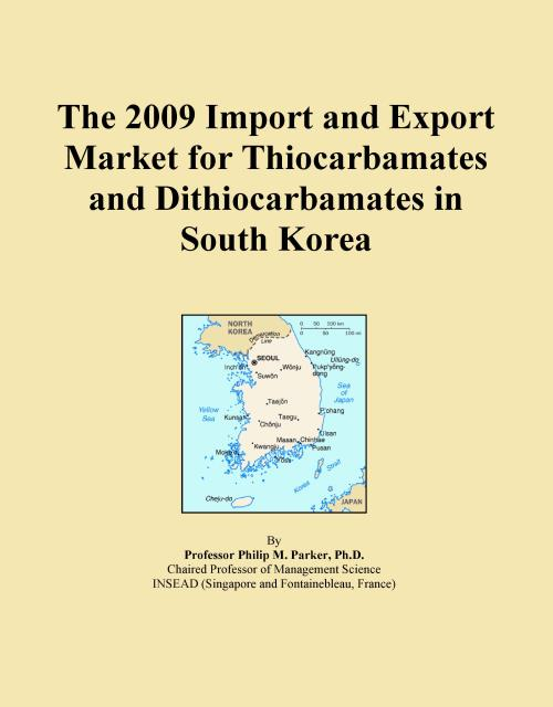 The 2009 Import and Export Market for Thiocarbamates and Dithiocarbamates in South Korea - Product Image