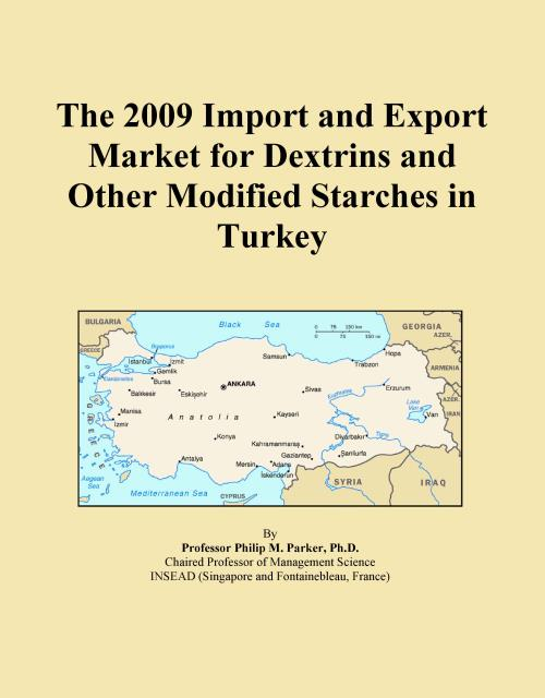 The 2009 Import and Export Market for Dextrins and Other Modified Starches in Turkey - Product Image