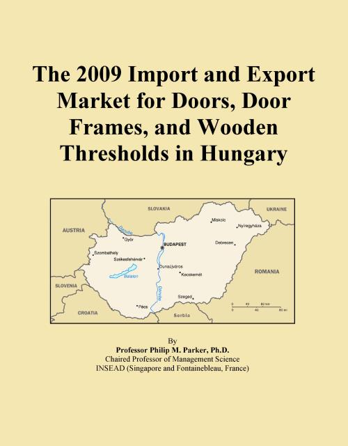 The 2009 Import and Export Market for Doors, Door Frames, and Wooden Thresholds in Hungary - Product Image