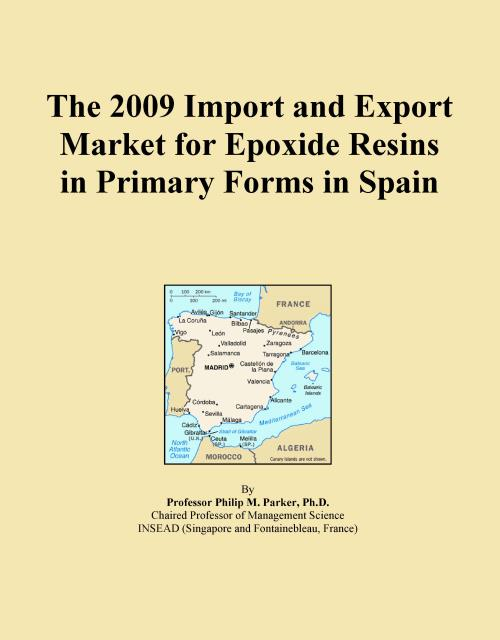 The 2009 Import and Export Market for Epoxide Resins in Primary Forms in Spain - Product Image