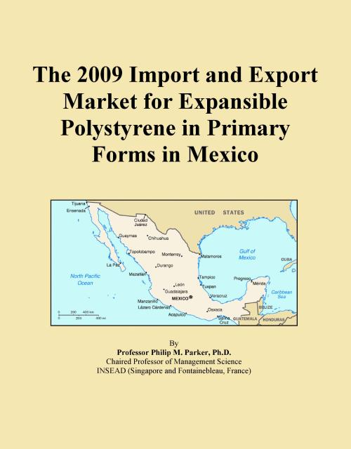 The 2009 Import and Export Market for Expansible Polystyrene in Primary Forms in Mexico - Product Image