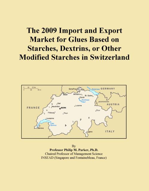 The 2009 Import and Export Market for Glues Based on Starches, Dextrins, or Other Modified Starches in Switzerland - Product Image