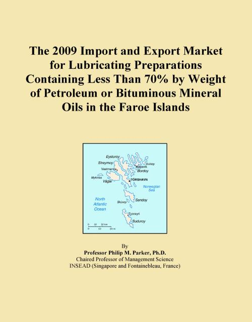 The 2009 Import and Export Market for Lubricating Preparations Containing Less Than 70% by Weight of Petroleum or Bituminous Mineral Oils in the Faroe Islands - Product Image
