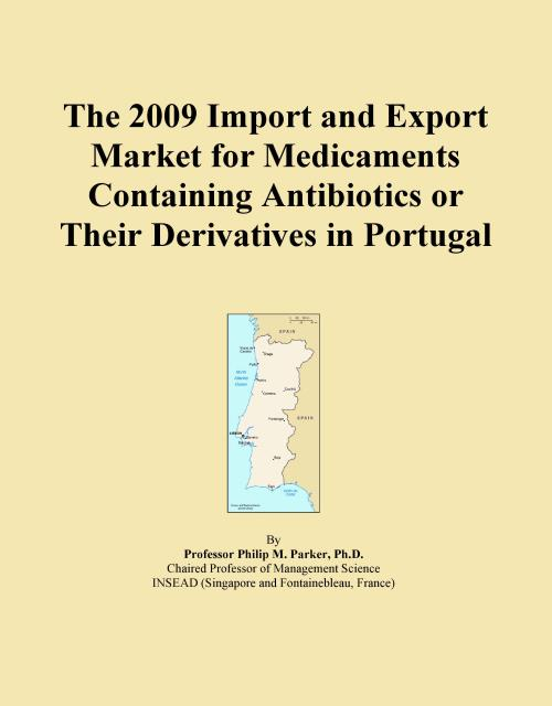 The 2009 Import and Export Market for Medicaments Containing Antibiotics or Their Derivatives in Portugal - Product Image