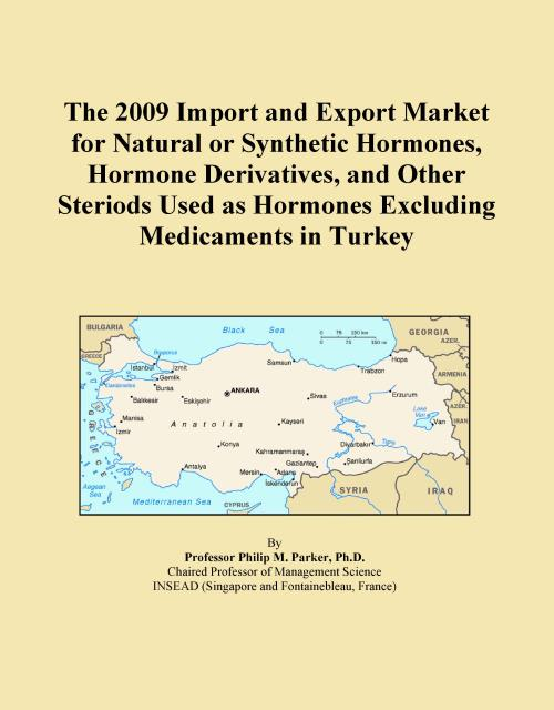 The 2009 Import and Export Market for Natural or Synthetic Hormones, Hormone Derivatives, and Other Steriods Used as Hormones Excluding Medicaments in Turkey - Product Image