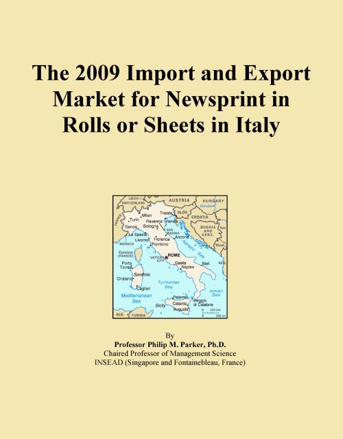 The 2009 Import and Export Market for Newsprint in Rolls or Sheets in Italy - Product Image
