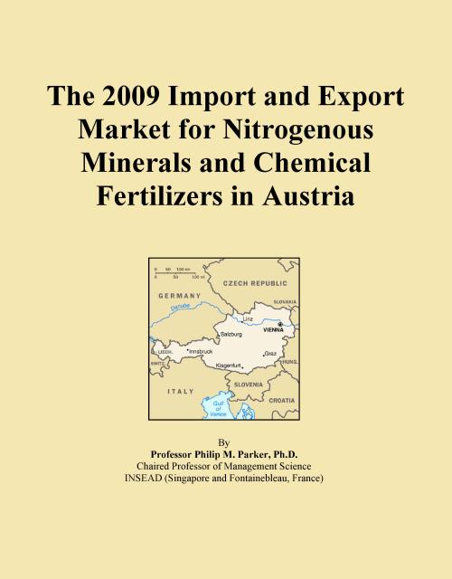 The 2009 Import and Export Market for Nitrogenous Minerals and Chemical Fertilizers in Austria - Product Image