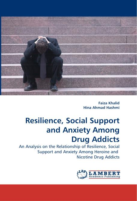 Resilience, Social Support and Anxiety Among Drug Addicts. Edition No. 1 - Product Image