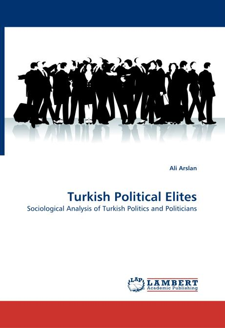 Turkish Political Elites. Edition No. 1 - Product Image