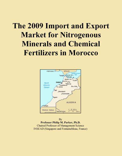 The 2009 Import and Export Market for Nitrogenous Minerals and Chemical Fertilizers in Morocco - Product Image