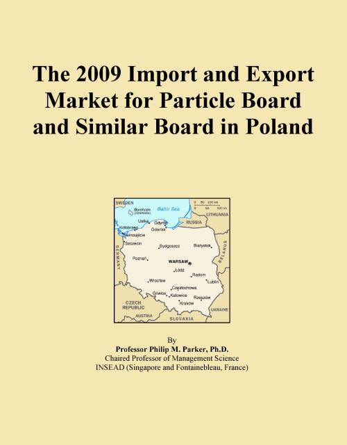 The 2009 Import and Export Market for Particle Board and Similar Board in Poland - Product Image