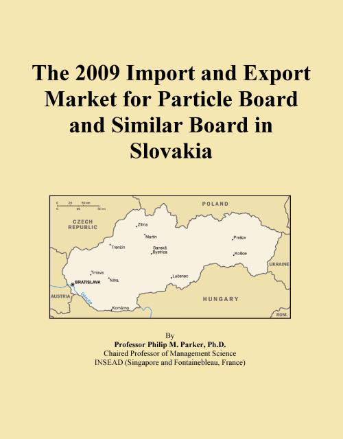 The 2009 Import and Export Market for Particle Board and Similar Board in Slovakia - Product Image